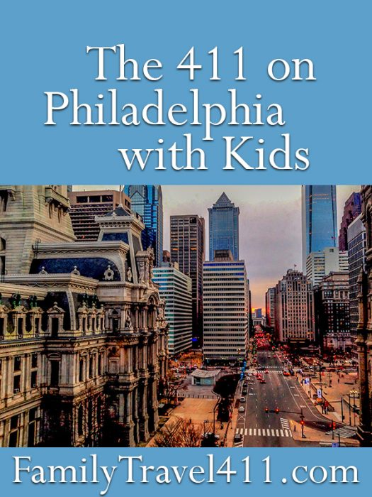 The 411 on Philadelphia with Kids