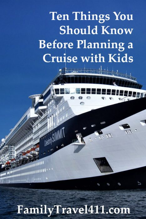 Ten Things You Should Know Before Planning a Cruise with Kids.