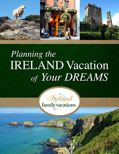 Planning the Ireland Vacation of Your Dreams, available as eBook
