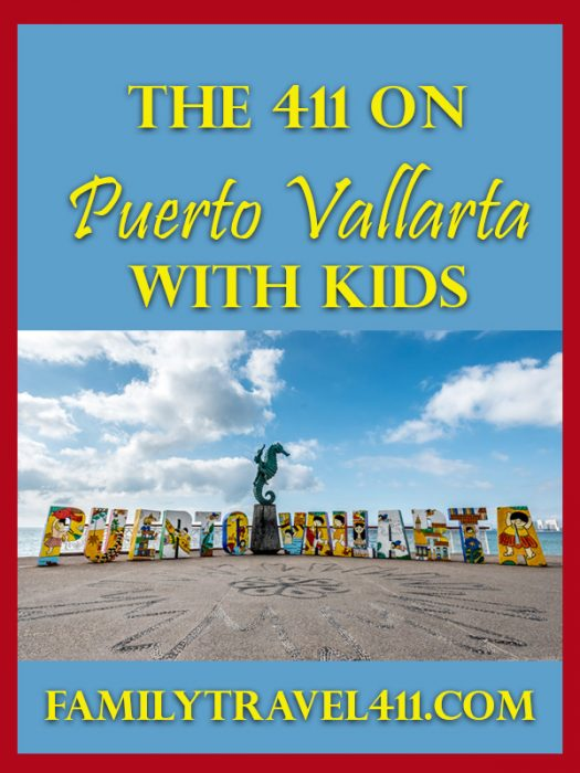 The 411 on Puerto Vallarta with Kids