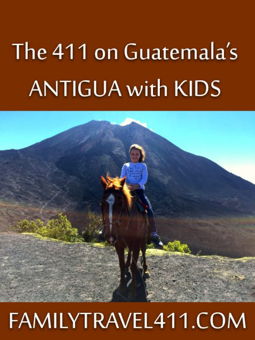 The 411 on Guatemala's Antigua with Kids pinnable.
