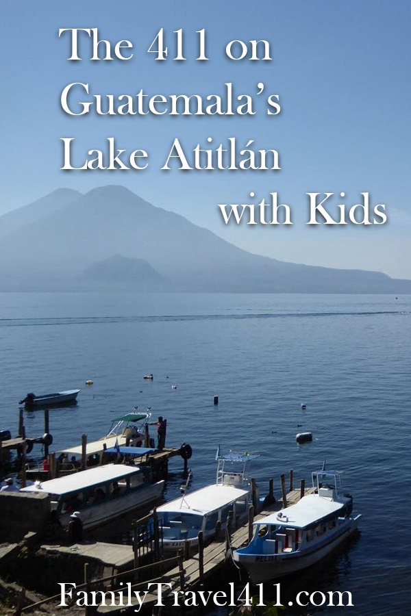The 411 on Lake Atitlán with kids