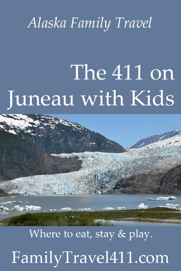 Juneau with kids 411 family travel guide