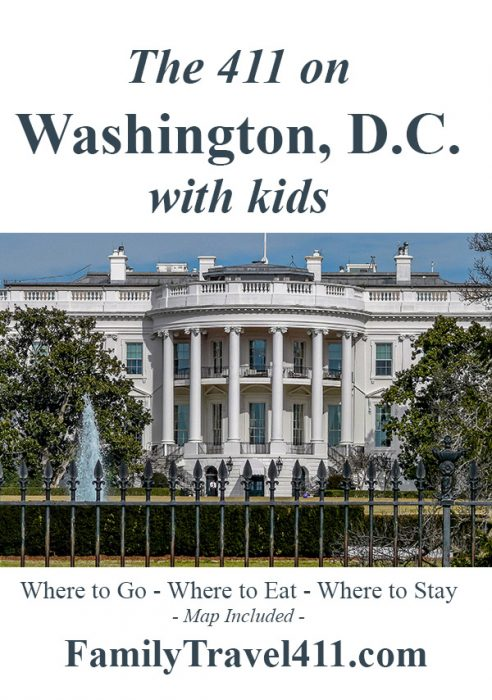 The 411 on Washington D.C. with kids family vacation tips