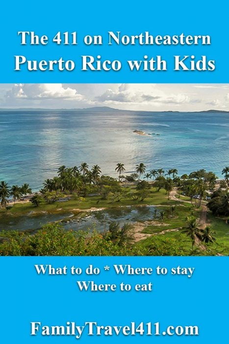 The 411 on Northeastern Puerto Rico with Kids