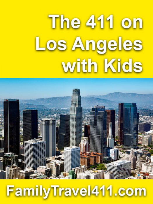 The 411 on Los Angeles with Kids travel guide for families