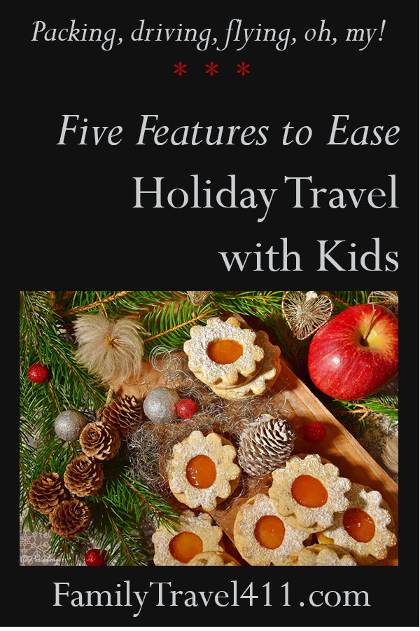 Five Features to Ease Holiday Travel with Kids