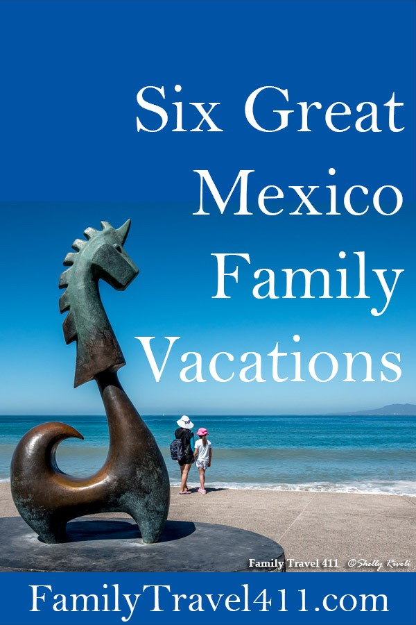 Six great Mexico family vacation destinations.